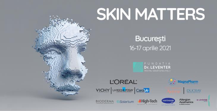 Skin Matters: noutăţi, ameninţări, provocări şi oportunităţi pentru o piele sănătoasă